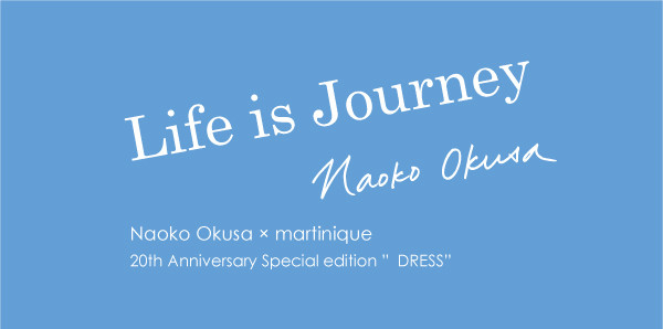 Naoko Okusa x martinique Life is Journey