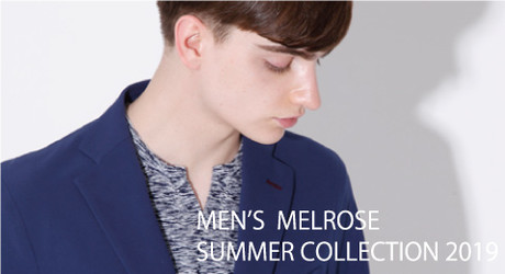 2019 MEN'S MELROSE Summer Collection