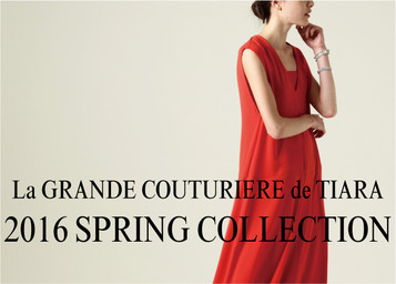 """la grande couturiere de tiara"" 2016 spring collection"