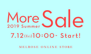MELROSE ONLINE STORE 2019 SUMMER MORE SALE開催中!